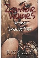 Zombie Diaries Senior Graduation: The Mavis Saga Kindle Edition