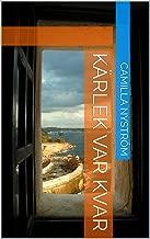 Kärlek var kvar (Swedish Edition)