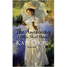Read Works By Kate Chopin Novels By Kate Chopin Short Stories By Kate Chopin Desirees Baby The Awakening The Storm The Story Of An Hour By Books Llc
