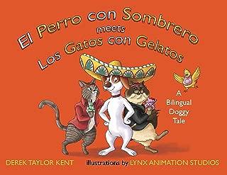 El Perro con Sombrero meets Los Gatos con Gelatos (The Dog in the Hat meets The Cats with Ice Cream) (English and Spanish Edition)
