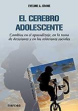 El cerebro adolescente: Cambios en el aprendizaje, en la toma de decisiones y en las relaciones sociales (Educación Hoy Estudios nº 159) (Spanish Edition)