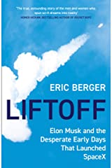 Liftoff: Elon Musk and the Desperate Early Days That Launched SpaceX Kindle Edition