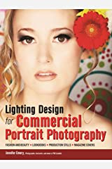 Lighting Design for Commercial Portrait Photography: Fashion and Beauty, Lookbooks, Production Stills, Magazine Covers Kindle Edition