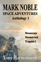 Mark Noble Space Adventures: Anthology 1