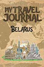 My Travel Journal Belarus: 6x9 Travel Notebook or Diary with prompts, Checklists and Bucketlists perfect gift for your Trip to Belarus for every Traveler