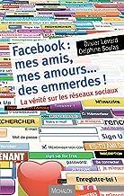 Livres Facebook : mes amis, mes amours... des emmerdes ! : La vérité sur les réseaux sociaux (Essai) PDF