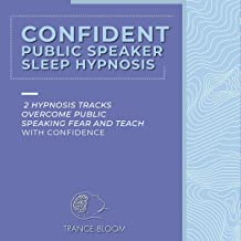 Confident Speaker Guided Hypnosis: 2 Hypnosis Tracks - Overcome Public Speaking Fear and Teach with Confidence