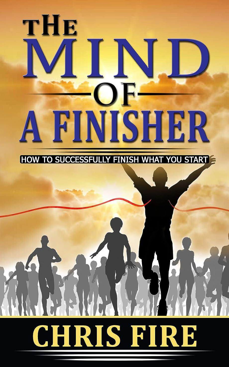 圧縮雨の自治的The Mind Of A Finisher: How to finish what you started (English Edition)