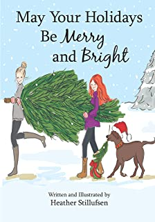 May Your Holidays Be Merry and Bright