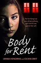 Body for Rent: The terrifying true story of two ordinary girls sold for sex against their will (English Edition)