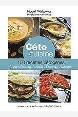 Céto cuisine: 150 recettes cétogènes - cancer, diabète, surpoids, epilepsie, Alzheimer (Recettes santé) Format Kindle