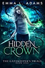 Hidden Crown (The Gatekeeper's Trials Book 1) (English Edition)