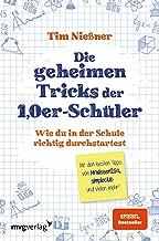 Die geheimen Tricks der 1,0er-Schüler: Wie du in der Schule richtig durchstartest. Mit den besten Tipps von MrWissen2Go, s...