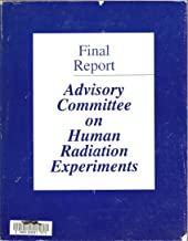 Advisory Committee on Human Radiation Experiments: Final Report