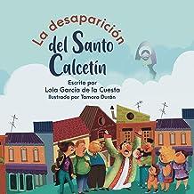 LA DESAPARICIÓN DEL SANTO CALCETÍN: (Álbumes Ilustrados)-Mayúscula