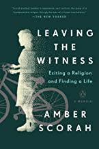 Leaving the Witness: Exiting a Religion and Finding a Life