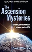 The Ascension Mysteries: Revealing the Cosmic Battle Between Good and Evil (English Edition)