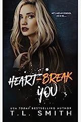 Heartbreak You (Heartbreak Duet Book 2) Kindle Edition