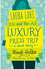 Laura Lake and the Luxury Press Trip: romantic comedy from the author of The Governess Kindle Edition