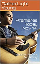 Premieres Today [Nov 14]: Music for Precious Anniversary (English Edition)