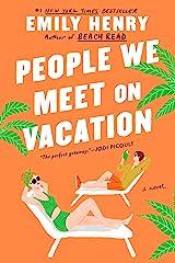 People We Meet on Vacation Kindle Edition