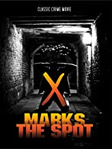 X Marks the Spot: Classic Crime Thriller