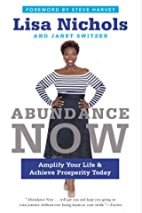 Abundance Now: Amplify Your Life & Achieve Prosperity Today Kindle Edition