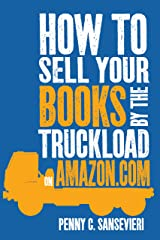 How To Sell Your Books By The Truckload On Amazon.com Kindle Edition