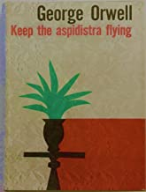 Keep the Aspidistra Flying (English Edition)