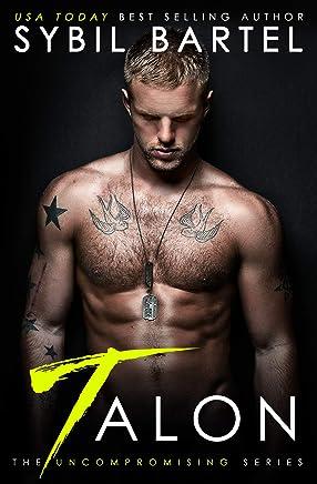Talon (The Uncompromising Series Book 1) (English Edition)