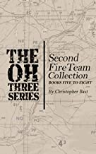 Oh-Three-Series Second Fire Team Collection (Oh-Three Series Fire Team Collection Book 2)