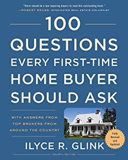 100 Questions Every First-Time Home Buyer Should Ask, Fourth Edition: With Answers from Top Brokers from Around the Country
