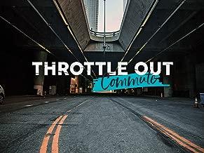 Throttle Out Commute - Season 1