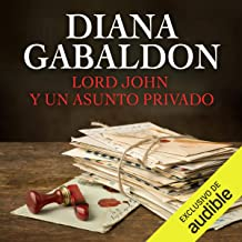 Lord John y un Asunto Privado (Narración en Castellano) [Lord John and the Private Matter]: Serie Lord John, Libro 1