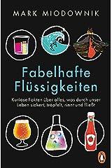 Fabelhafte Flüssigkeiten: Kuriose Fakten über alles, was durch unser Leben sickert, tröpfelt, rinnt und fließt (German Edition) Kindle Edition