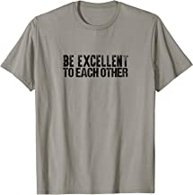 Be Excellent To Each Other T-Shirt Nice People Be Kind Tee