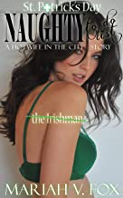 The Irishman: Naughty To Do List: (St. Patrick's Day Hotwife Story) (Hotwife In The City Book 10) (English Edition)