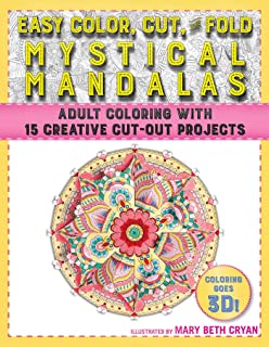 Easy Color, Cut, and Fold Mystical Mandalas: 15 Creative Cut-Out Projects for Everyone