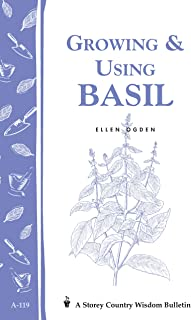 Growing & Using Basil: Storey`s Country Wisdom Bulletin A-119 (Storey Country Wisdom Bulletin)