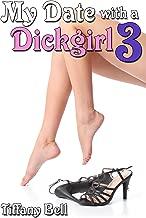 My Date with a Dickgirl 3 (Transgender Futanari Erotica)