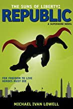 The Suns of Liberty: Republic: A Superhero Novel
