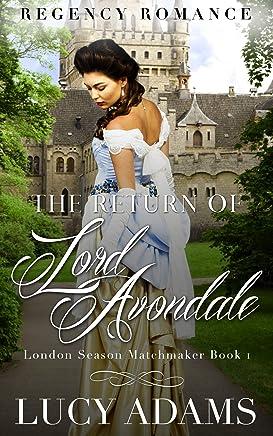 The Return of Lord Avondale: Regency Romance (London Season Matchmaker Book 1)