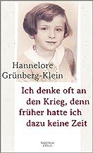 Ich denke oft an den Krieg, denn früher hatte ich dazu keine Zeit (German Edition)