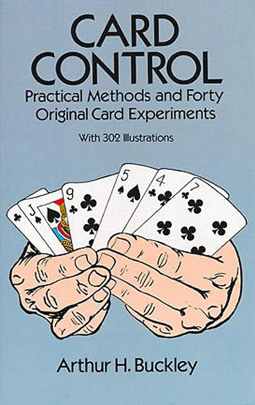 商品書士オリエンテーションCard Control: Practical Methods and Forty Original Card Experiments (Dover Magic Books)