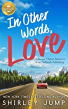 In Other Words, Love: A Second Chance Romance from Hallmark Publishing (Secong Chance Romance)