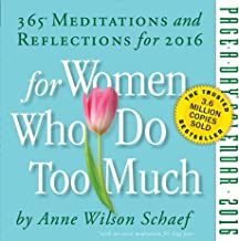 For Women Who Do Too Much: 365 Meditations and Refections for 2016
