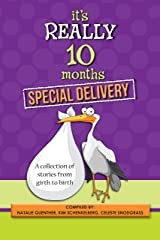 It's Really 10 Months Special Delivery: A Collection of Stories from Girth to Birth Kindle Edition