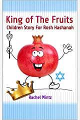 King of The Fruits - Children Story For Rosh Hashanah : Jewish Holiday - Kids Ages 4-8 Kindle Edition