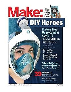 Make: Volume 73: Plan C: Makers Respond to Covid-19