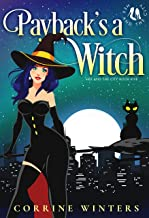 Payback's a Witch (Hex And The City Book 5)